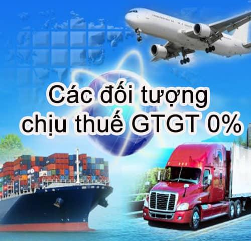 Các đối tượng chịu thuế suất GTGT 0%