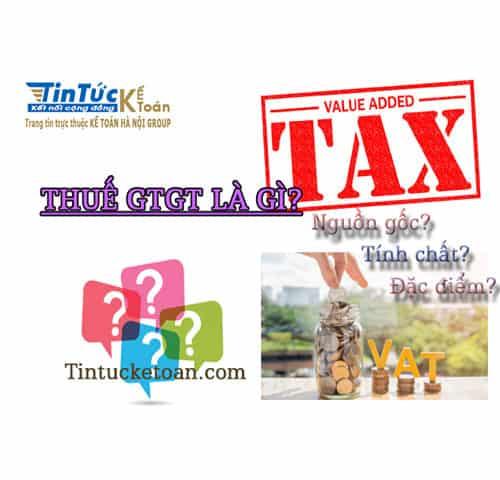Thuế GTGT là gì - Bản chất của thuế GTGT